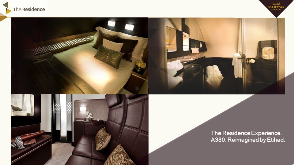The Residence Experience. A380. Reimagined by Etihad.
