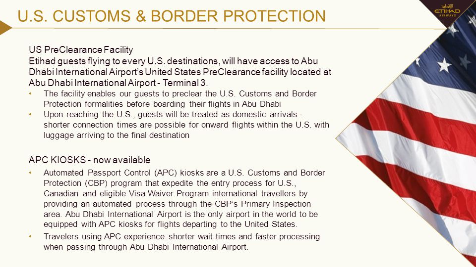 U.S. CUSTOMS & BORDER PROTECTION US PreClearance Facility Etihad guests flying to every U.S. destinations, will have access to Abu Dhabi International