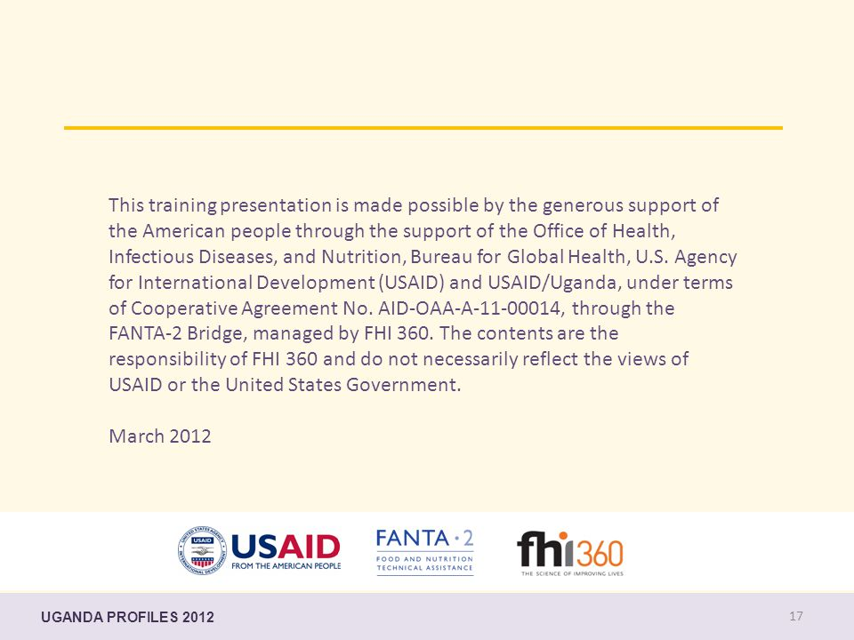 This training presentation is made possible by the generous support of the American people through the support of the Office of Health, Infectious Diseases, and Nutrition, Bureau for Global Health, U.S.