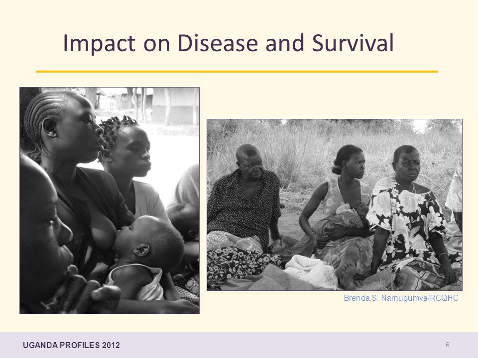 6 Impact on Disease and Survival Brenda S. Namugumya/RCQHC