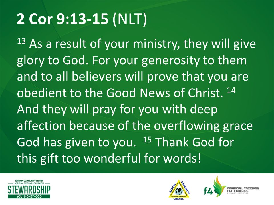 13 As a result of your ministry, they will give glory to God.
