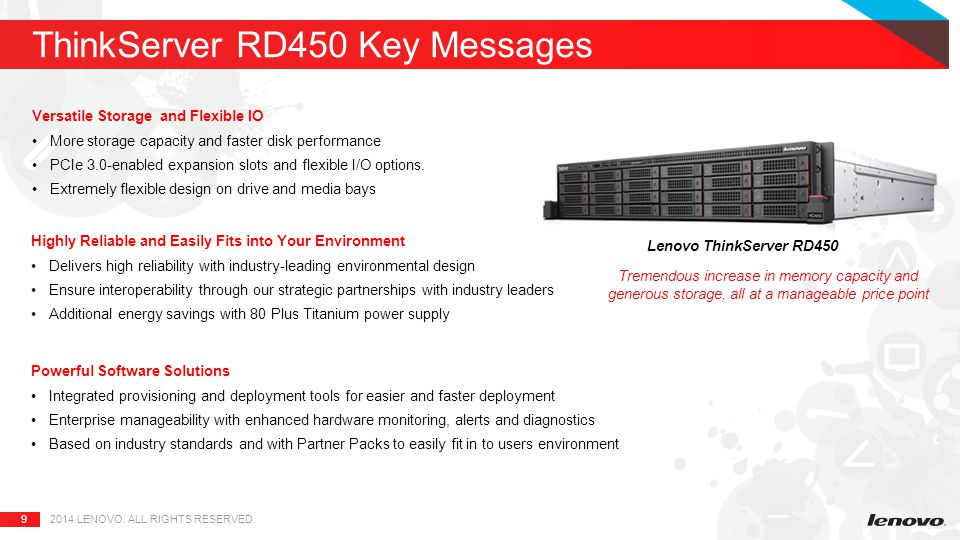 9 ThinkServer RD450 Key Messages 2014 LENOVO. ALL RIGHTS RESERVED.