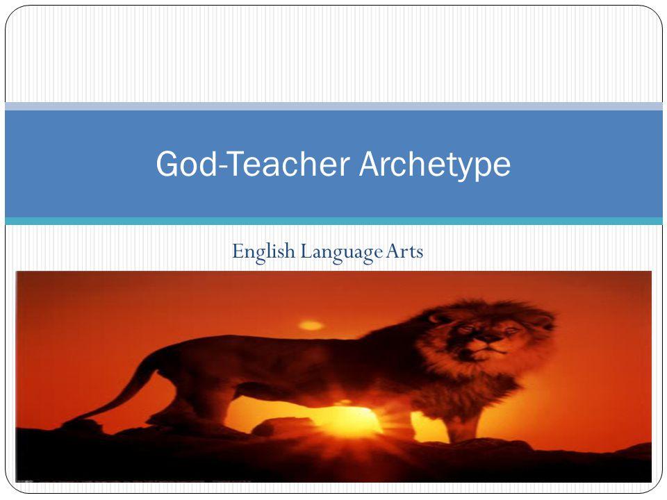 English Language Arts God-Teacher Archetype