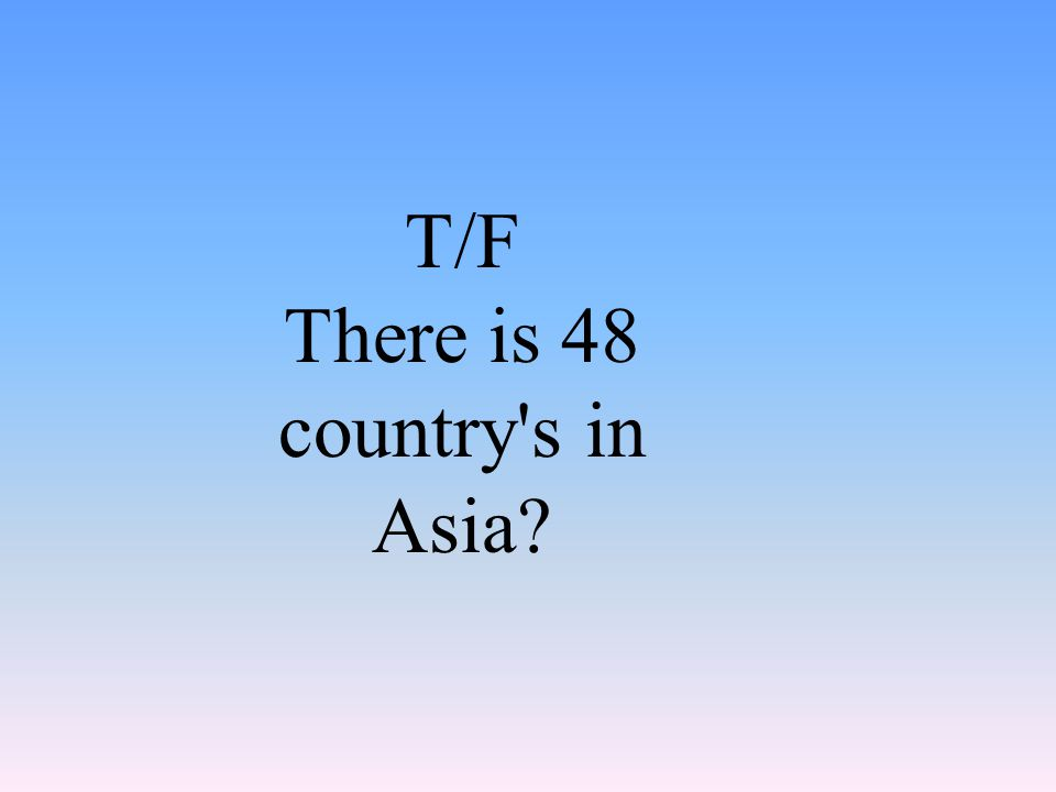 T/F There is 48 country's in Asia?