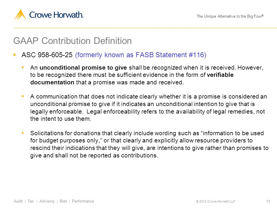 The Unique Alternative to the Big Four ® © 2012 Crowe Horwath LLP 11 Audit | Tax | Advisory | Risk | Performance GAAP Contribution Definition  ASC 95