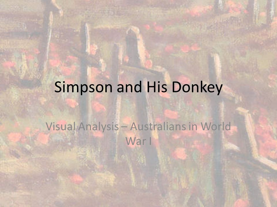 Simpson and His Donkey Visual Analysis – Australians in World War I