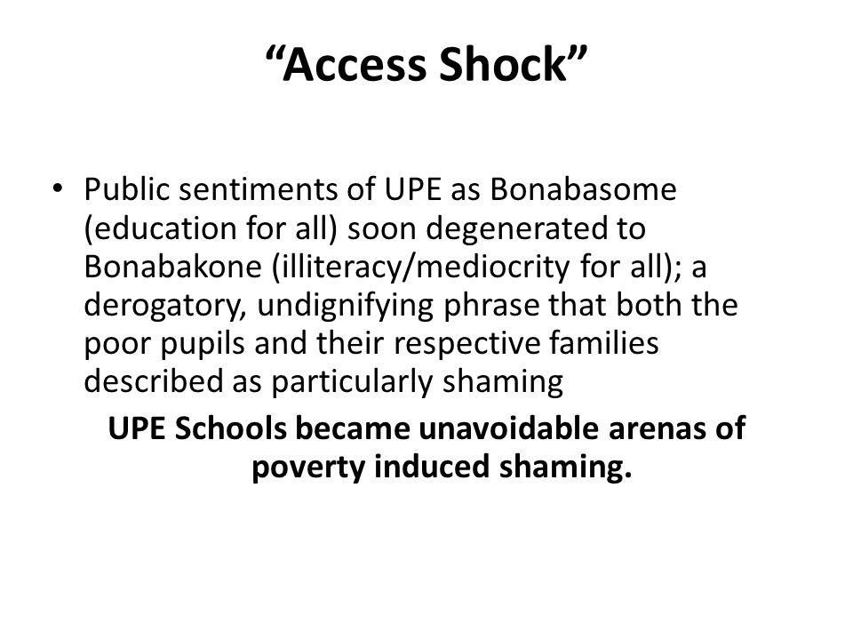 """Access Shock"" Public sentiments of UPE as Bonabasome (education for all) soon degenerated to Bonabakone (illiteracy/mediocrity for all); a derogatory"