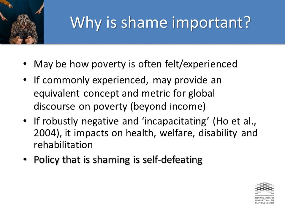 6 Low social capital Poverty Low self worth Shame (ashamed) Lack of agency Social exclusion Shaming Society The poverty/shame nexus?