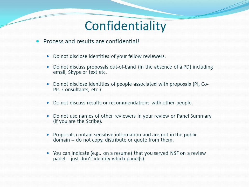 Confidentiality Process and results are confidential.