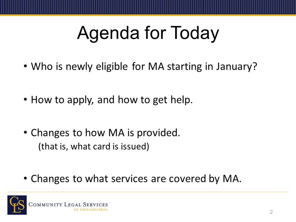 Agenda for Today Who is newly eligible for MA starting in January.