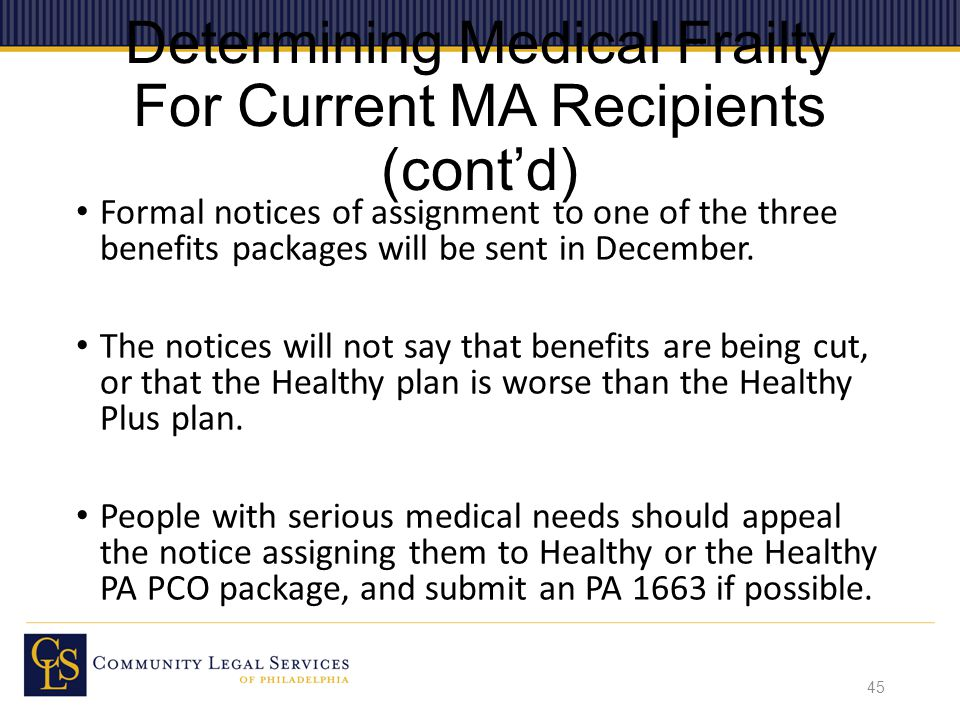 Determining Medical Frailty For Current MA Recipients (cont'd) Formal notices of assignment to one of the three benefits packages will be sent in December.