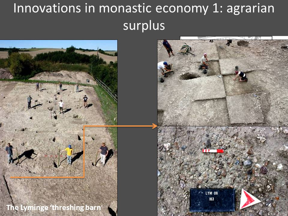Innovations in monastic economy 1: agrarian surplus The Lyminge 'threshing barn '