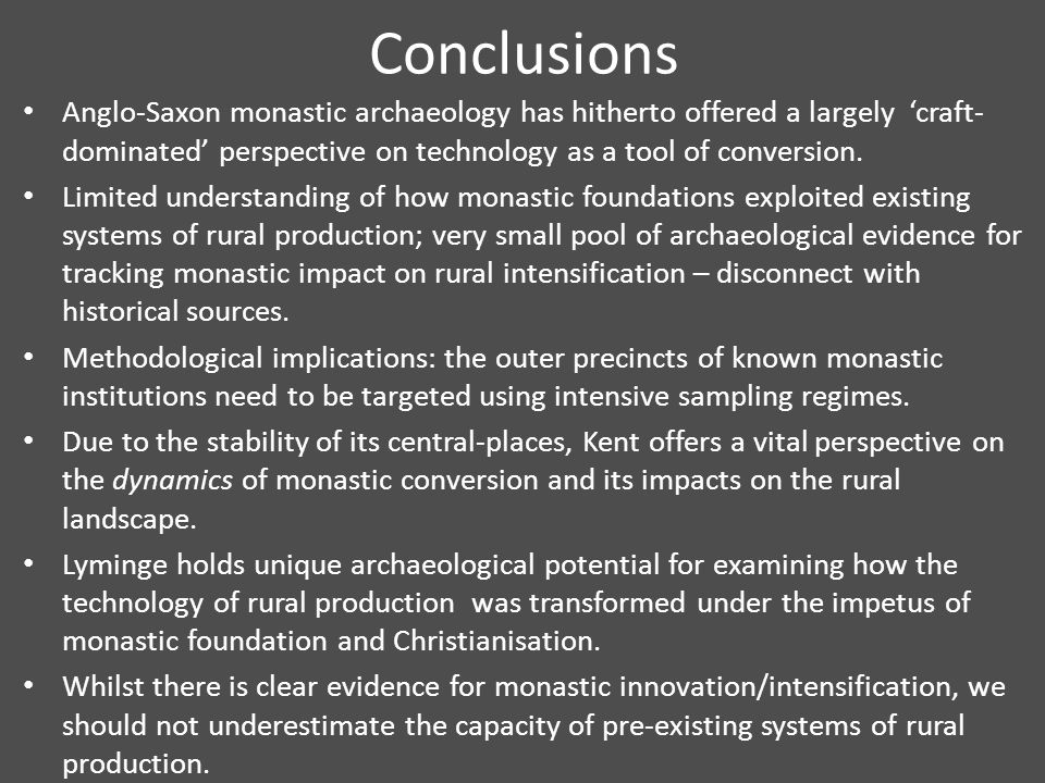 Conclusions Anglo-Saxon monastic archaeology has hitherto offered a largely 'craft- dominated' perspective on technology as a tool of conversion.