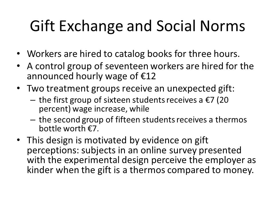Gift Exchange and Social Norms Workers are hired to catalog books for three hours.