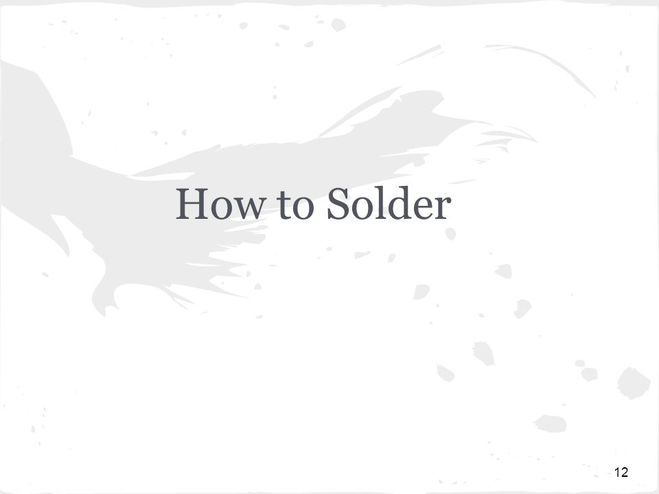 How to Solder 12