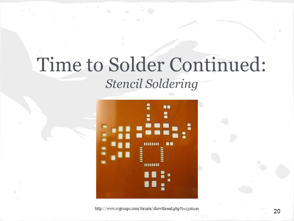 Time to Solder Continued: Stencil Soldering http://www.rcgroups.com/forums/showthread.php?t=1326290 20