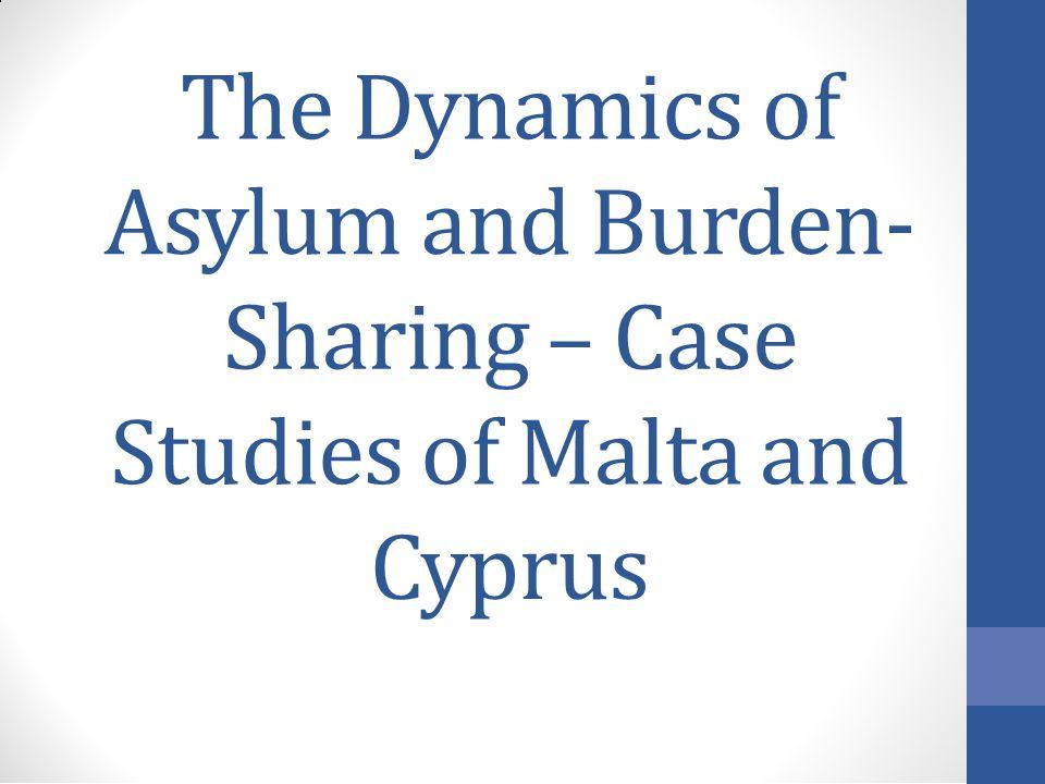 TheTheDynamicsofof AsylumAsylumandandBurden-Burden- SharingSharing–CaseCase StudiesofofMaltaMaltaandand CyprusCyprus