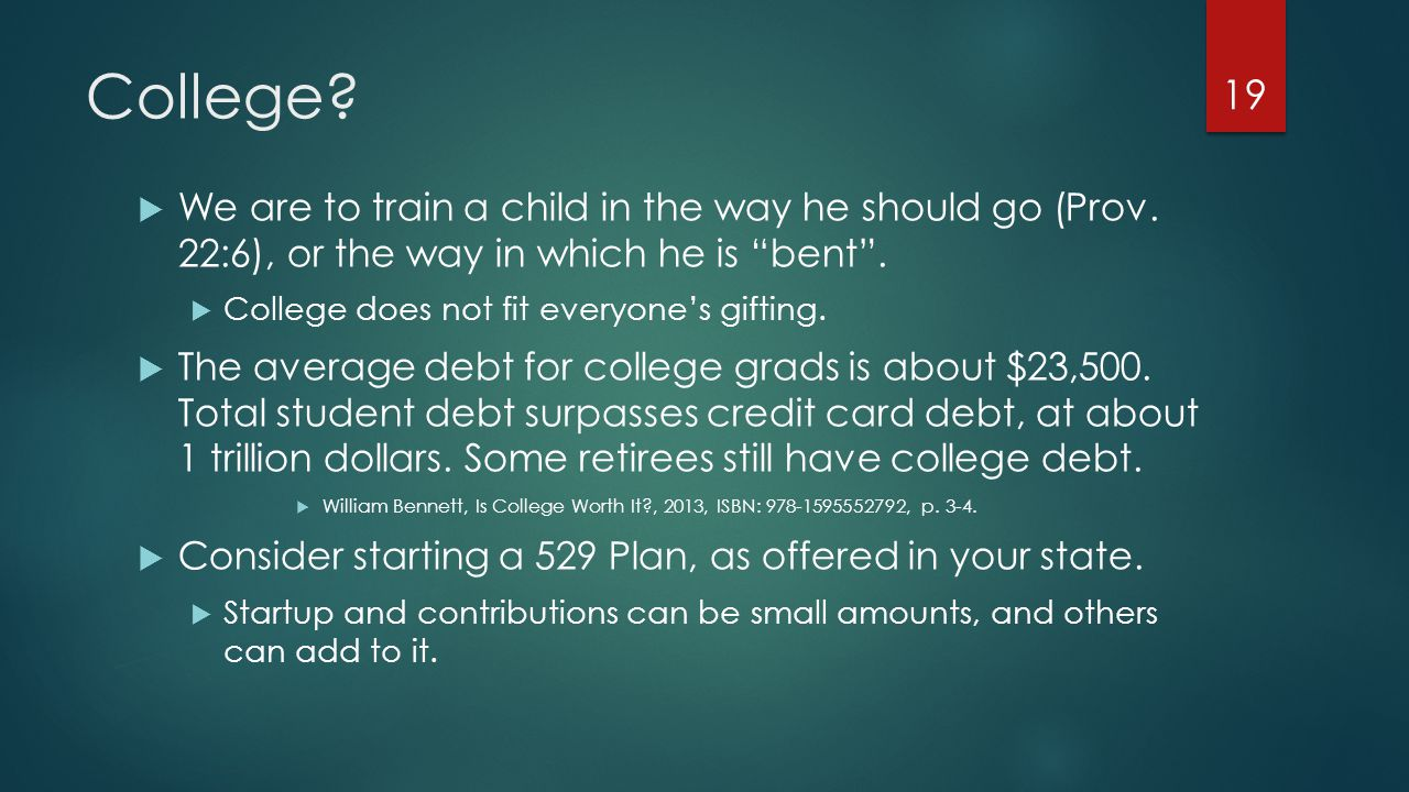 College.  We are to train a child in the way he should go (Prov.
