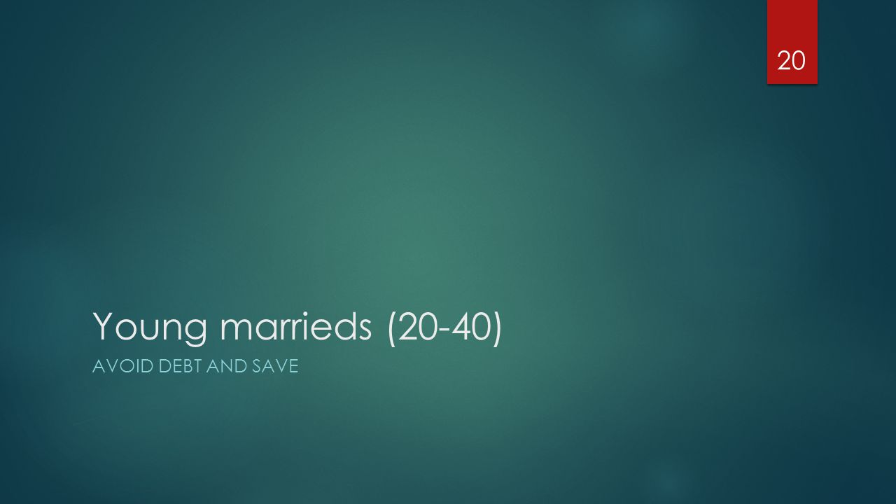 Young marrieds (20-40) AVOID DEBT AND SAVE 20