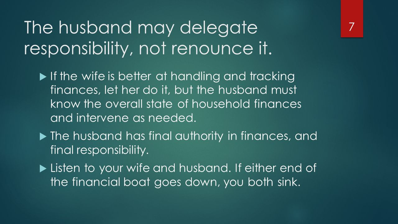 The husband may delegate responsibility, not renounce it.