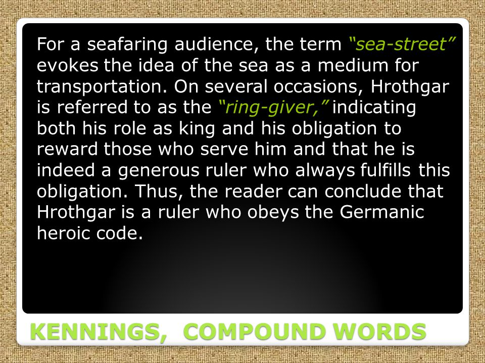 """KENNINGS, COMPOUND WORDS For a seafaring audience, the term """"sea-street"""" evokes the idea of the sea as a medium for transportation. On several occasio"""