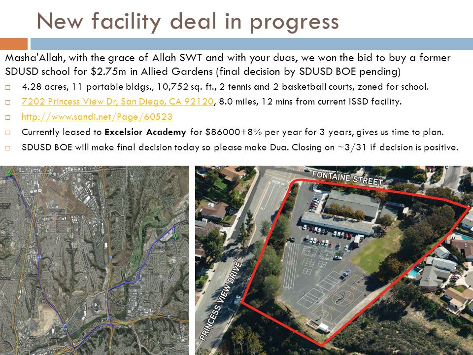New facility deal in progress Masha Allah, with the grace of Allah SWT and with your duas, we won the bid to buy a former SDUSD school for $2.75m in Allied Gardens (final decision by SDUSD BOE pending)  4.28 acres, 11 portable bldgs., 10,752 sq.