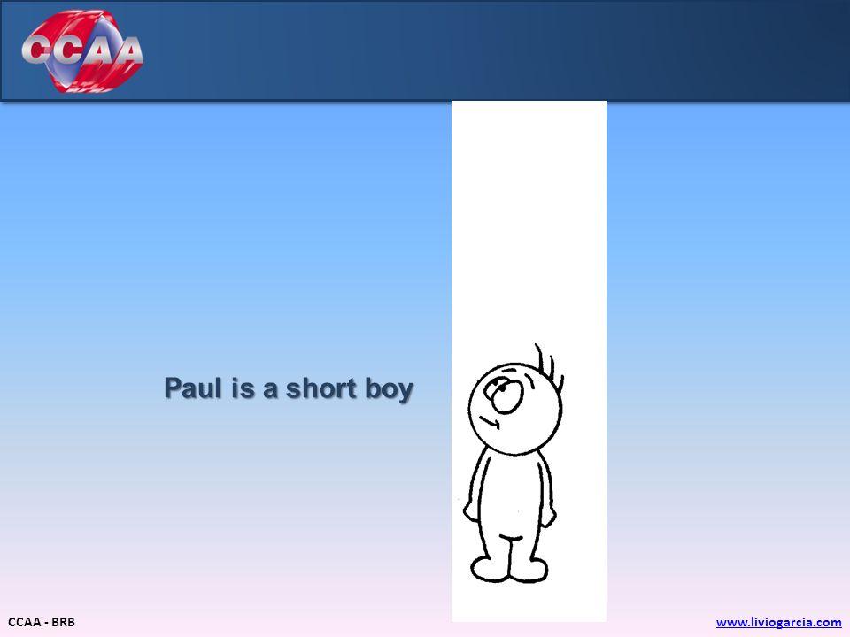 CCAA - BRBwww.liviogarcia.com John is taller than Paul Comparative form
