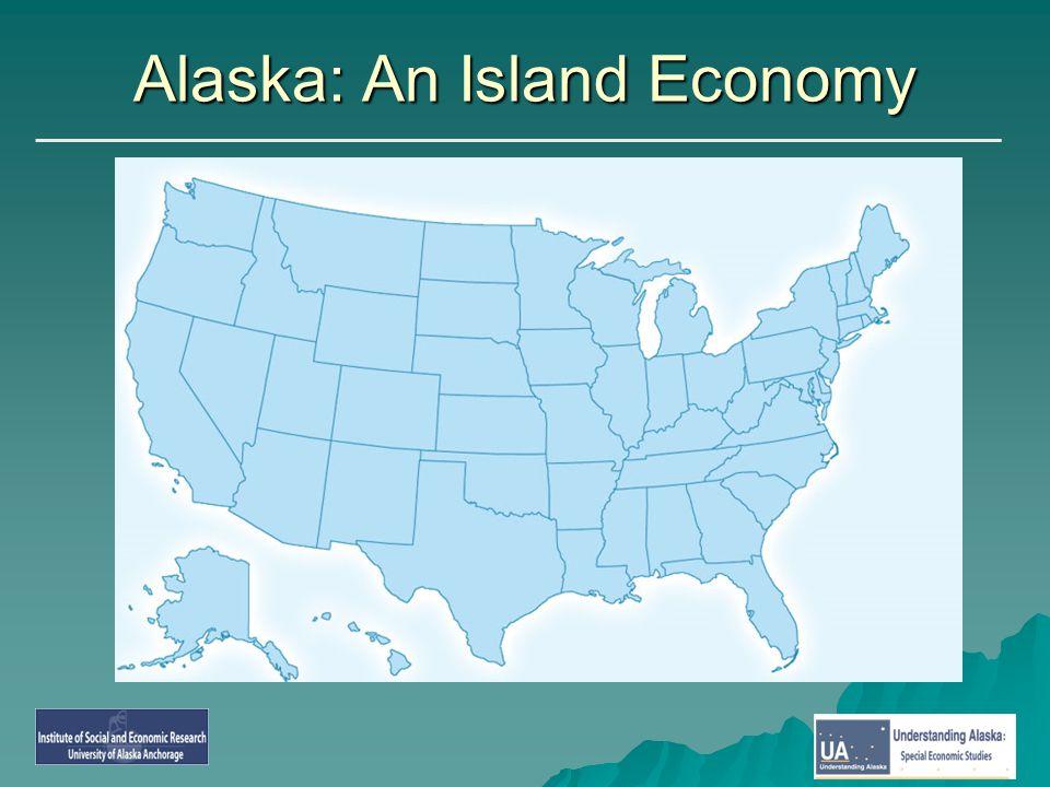 Alaska: An Island Economy