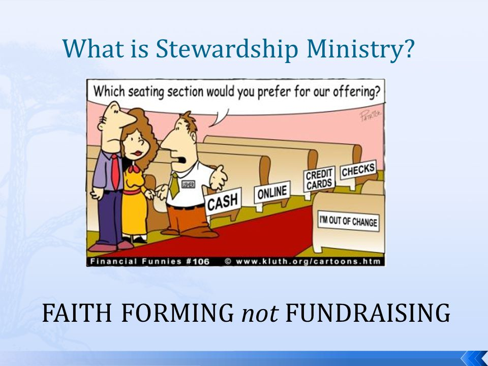 What is Stewardship Ministry FAITH FORMING not FUNDRAISING