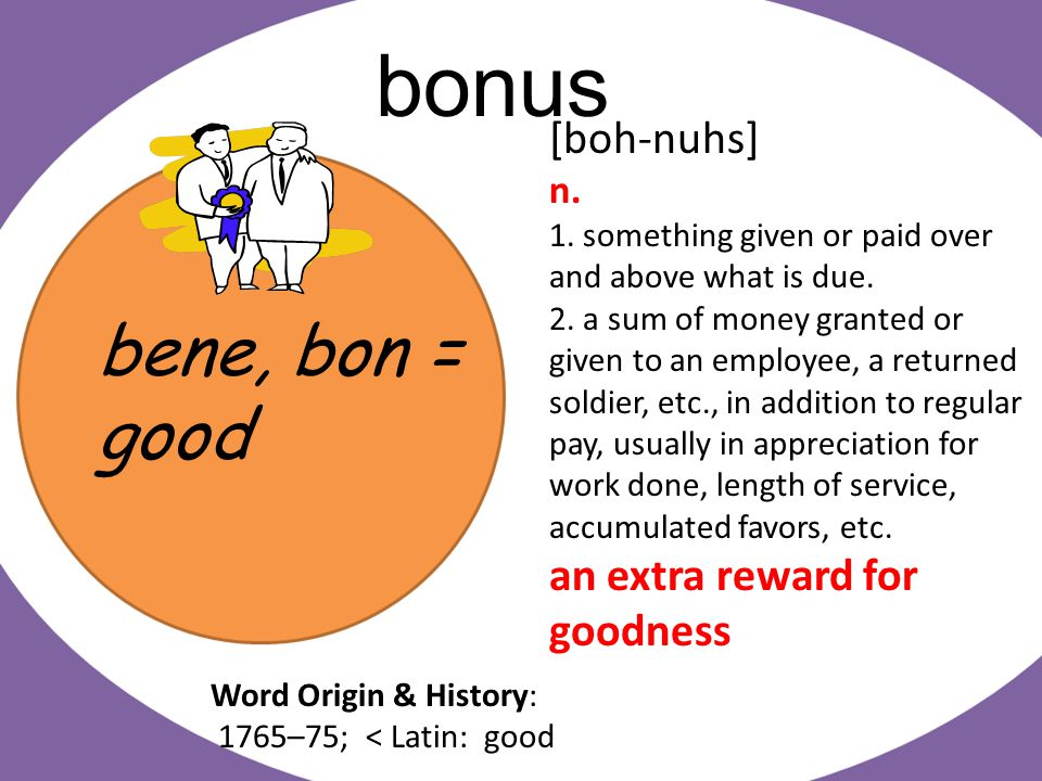 bene, bon = good benevolent [ buh-nev-uh-luhnt] adj.
