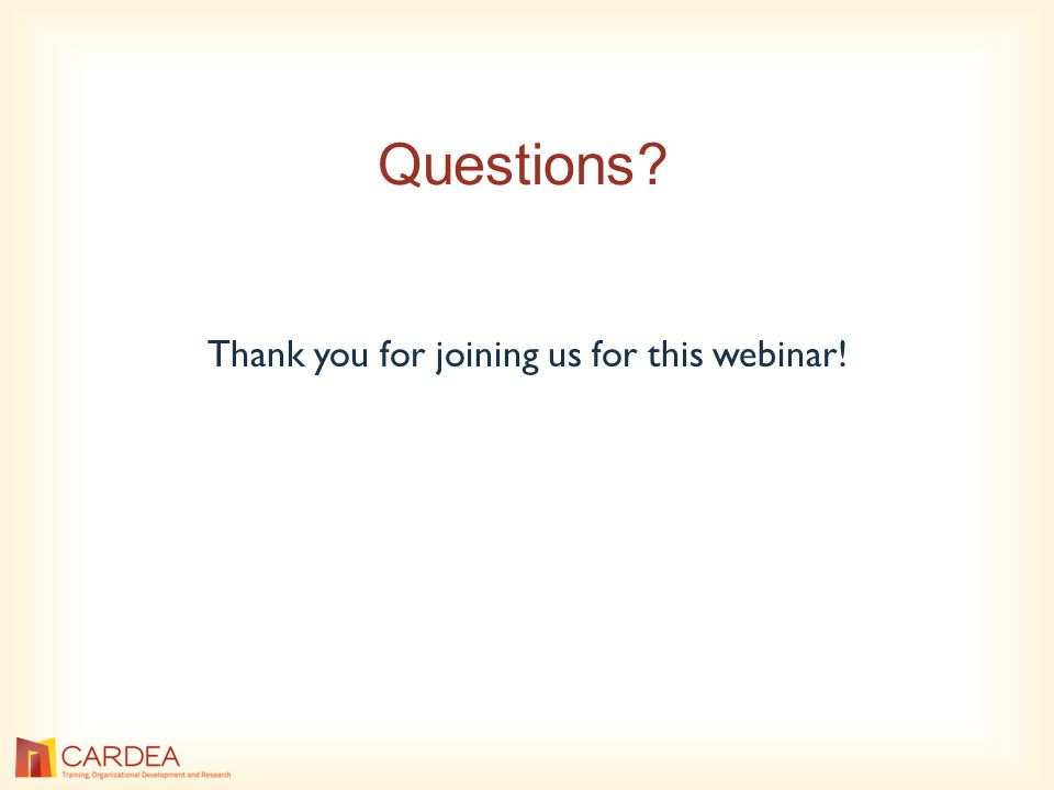 Questions? Thank you for joining us for this webinar!