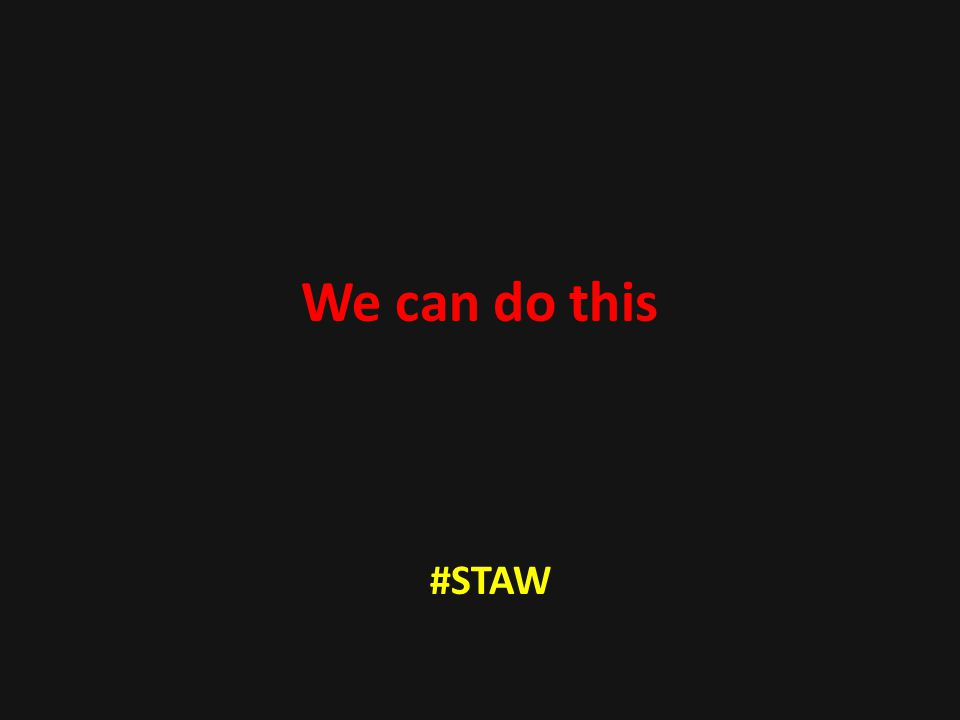 We can do this #STAW