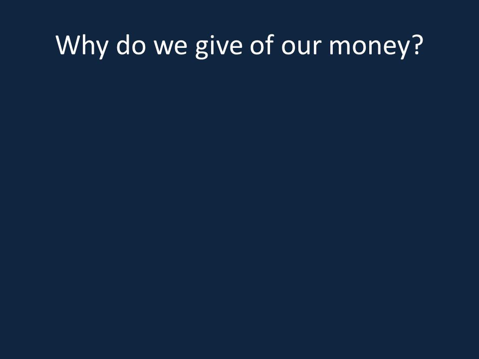 Why do we give of our money