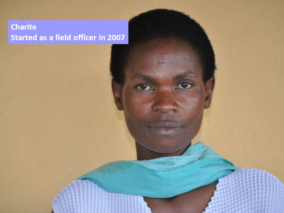 Charite Started as a field officer in 2007
