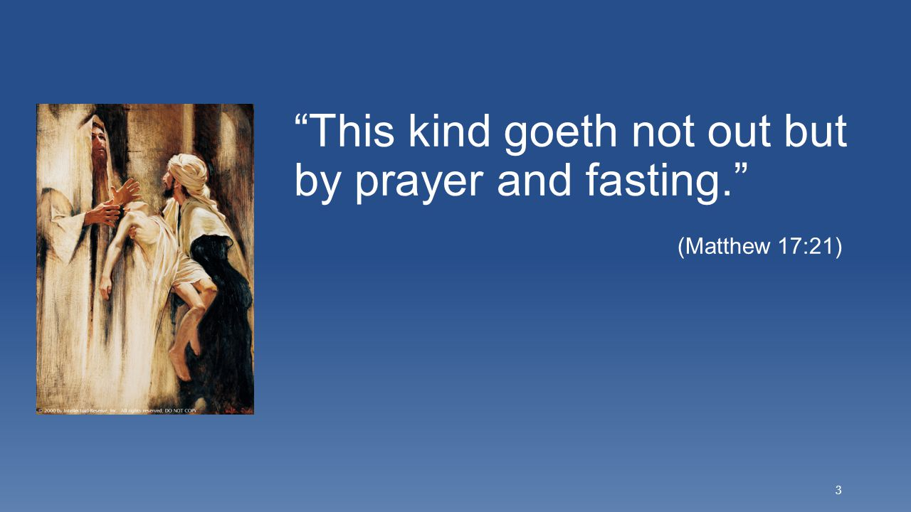 """This kind goeth not out but by prayer and fasting."" (Matthew 17:21) 3"