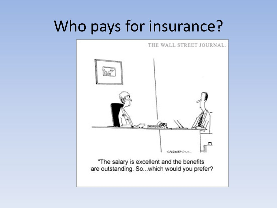Who pays for insurance
