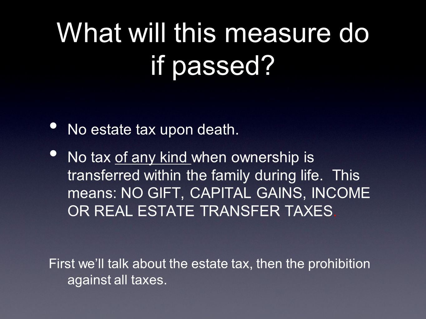 What will this measure do if passed. No estate tax upon death.