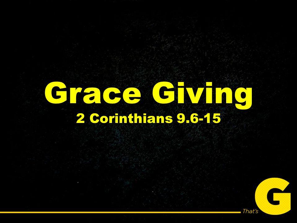 Grace Giving 2 Corinthians 9.6-15
