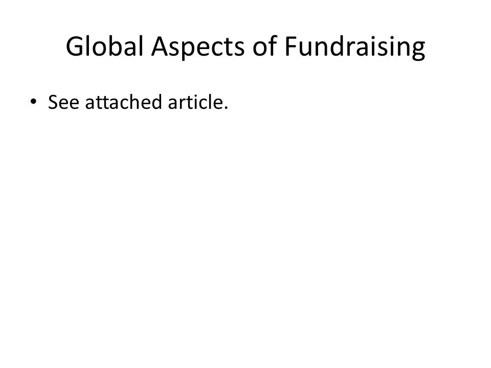 Global Aspects of Fundraising See attached article.