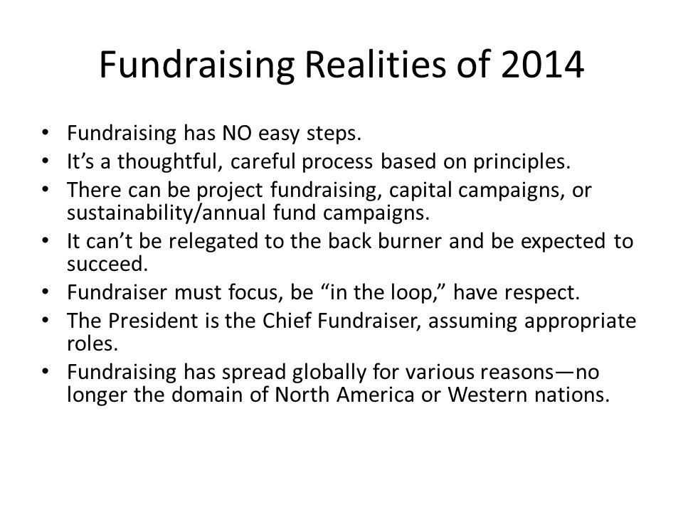 Fundraising Realities of 2014 Fundraising has NO easy steps.