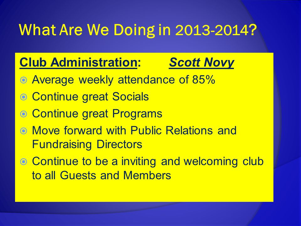 What are We Doing in 2013 –2014.