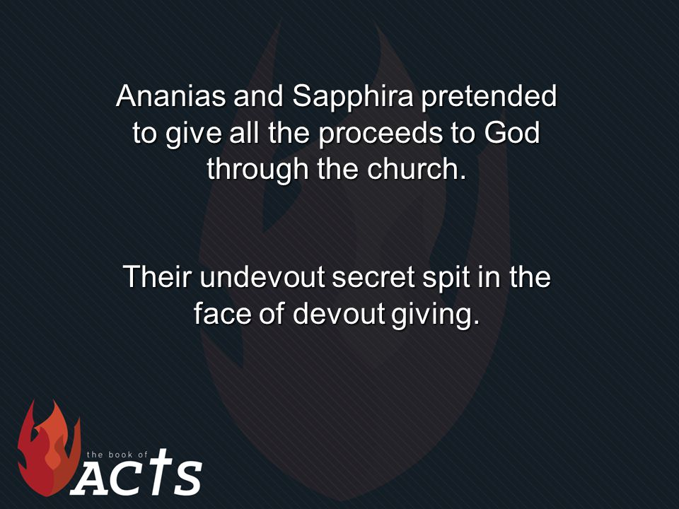 Their undevout secret spit in the face of devout giving.