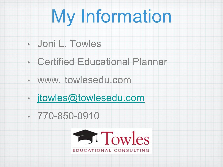 My Information Joni L. Towles Certified Educational Planner www.