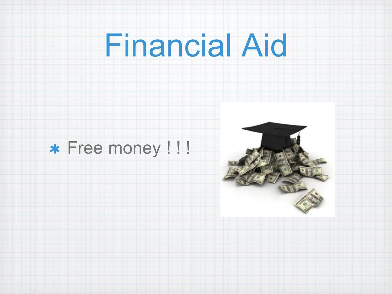 Financial Aid Free money ! ! !