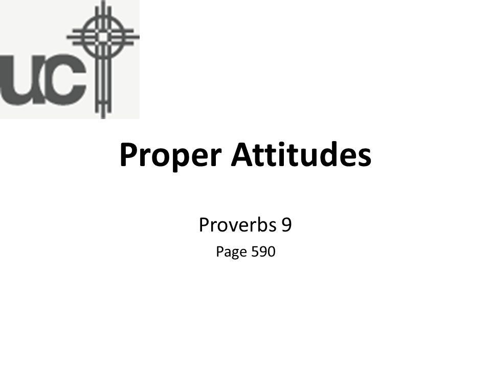 Proper Attitudes Proverbs 9 Page 590