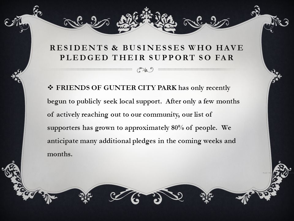 RESIDENTS & BUSINESSES WHO HAVE PLEDGED THEIR SUPPORT SO FAR  FRIENDS OF GUNTER CITY PARK has only recently begun to publicly seek local support.