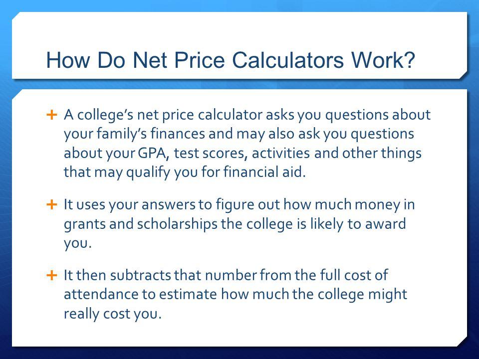 How Do Net Price Calculators Work.