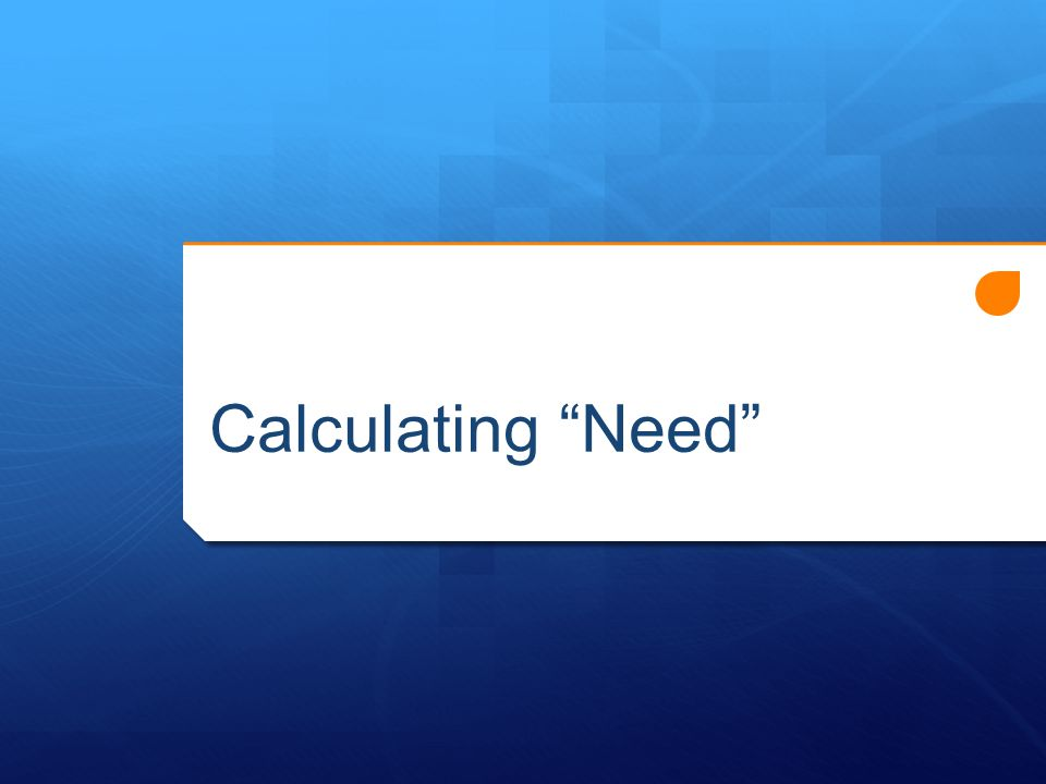 "Calculating ""Need"""