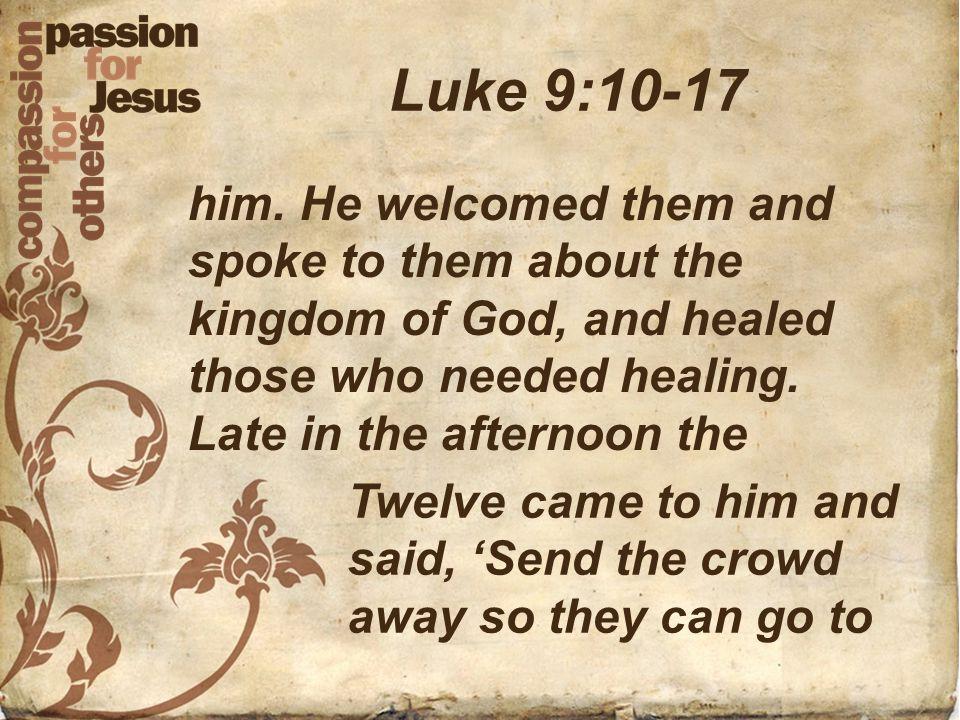 Luke 9:10-17 him.