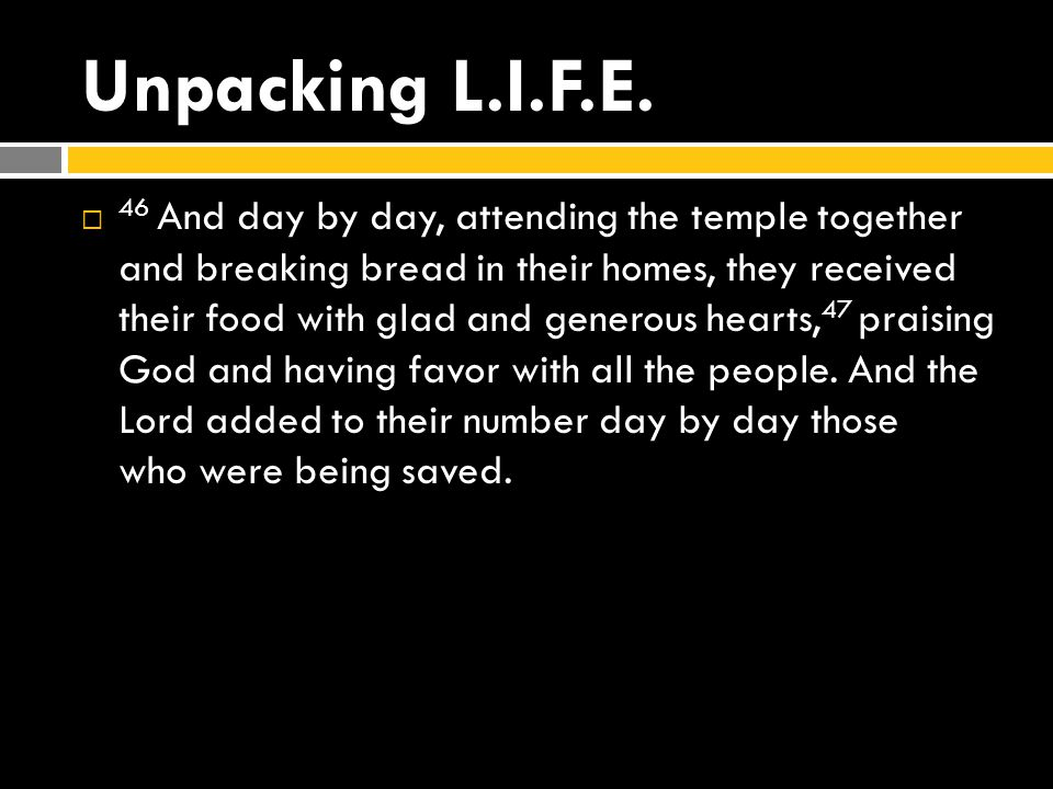 Learning Biblical Truth  Acts 2:42-47 – 42 And they devoted themselves to the apostles teaching and the fellowship, to the breaking of bread and the prayers.